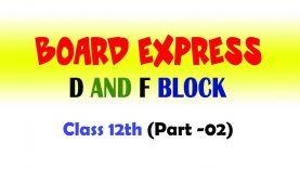 D & F Block Elements – Oxidation State, Atomic Size Chemistry (Part 2) Class 12 by Sanjit Phogat