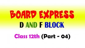 D & F Block | Ionisation, Enthalpy, Catalytic, Atomisation, Class 12 Board  (Part-4) By Sanjit Sir
