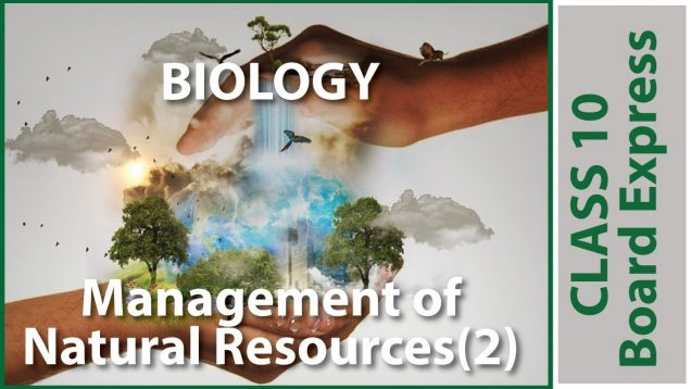 Board Exams Class10: Biology Important Questions/Notes:Topic- Management of Natural Resources (2)