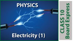 Board Exams Class10: Physics Important Questions / Notes / Tips / Topics: Electricity (1)