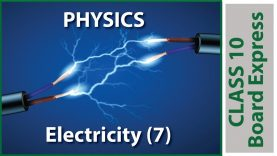 Board Exams Class10: Physics Important Questions / Notes / Tips / Topics: Electricity (7)