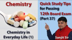 Quick Tips Class 12th Chemistry Exam/Tips/Notes (Part 37): Chemistry in Everyday Life (1)