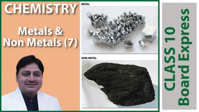 Board Exams Class10: Chemistry Important Questions / Notes / Tips: Metals and Non Metals (7)
