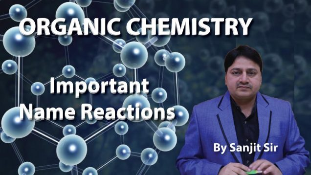 Class 12th Chemistry Exam/Tips/Notes: Important Name Reactions Organic Chemistry