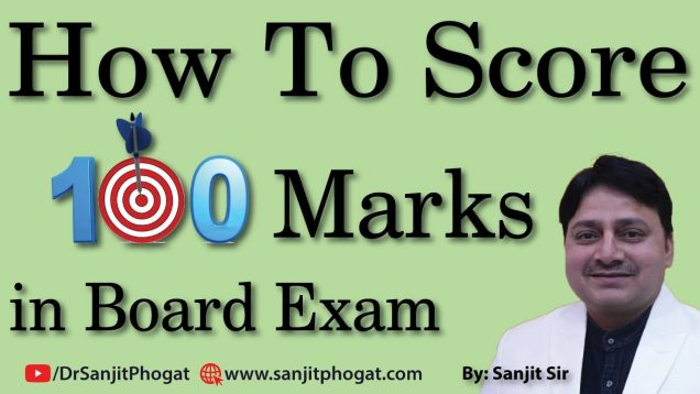 How to Score 100 Marks in Board Exam. Important Tips & Advice by Sanjit Sir