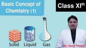 Basic Concept of Chemistry Class 11th – Part 1 : By Sanjit Sir